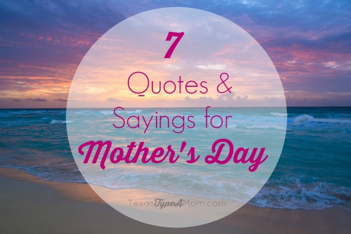 7 Mother's Day Quotes and Sayings