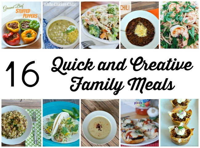 16 Quick and Creative Family Meals
