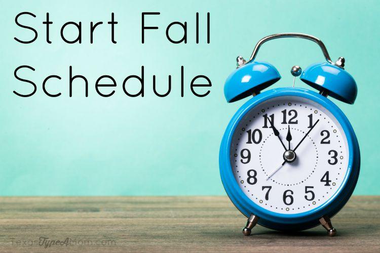 Start Fall Schedule