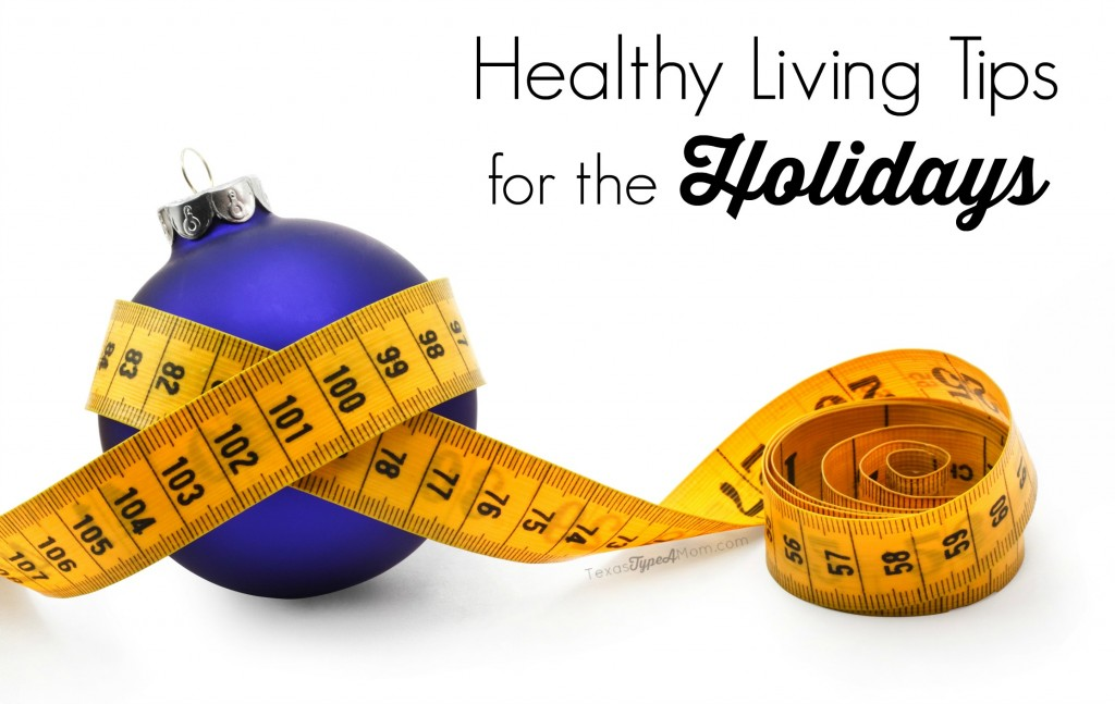 Healthy Living Tips for the Holidays