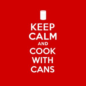 Keep Calm and Cook with Cans