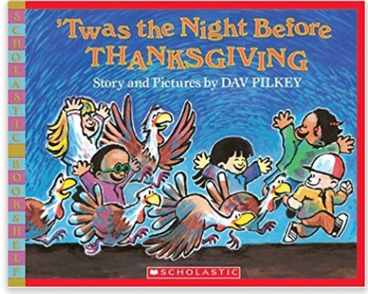 Twas the Night Before Thanksgiving by Dav Pilkey