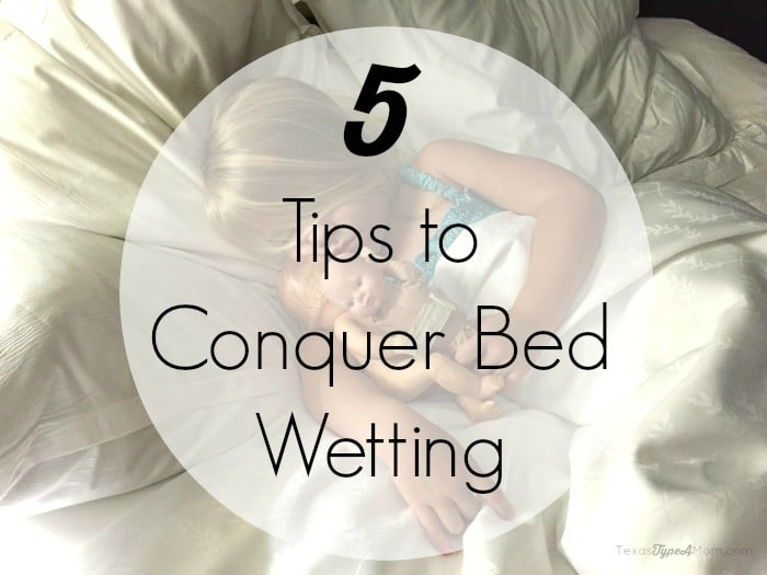 5 Tips to Conquer Bed Wetting in Toddlers and Children