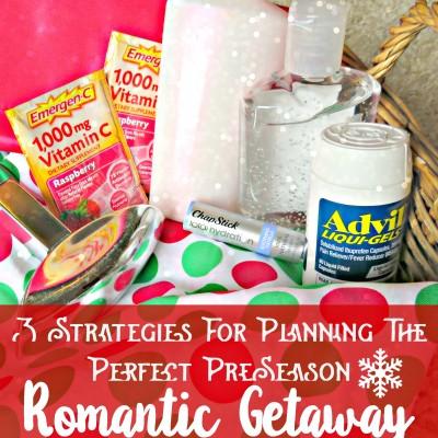 3 Strategies for Planning the Perfect Pre-Season Romantic Getaway Plan