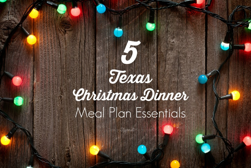 5 Texas Christmas Dinner Meal Plan Essentials