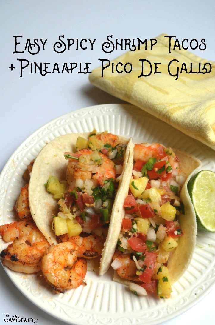 This Easy Spicy Shrimp Taco Recipe + Pineapple Pico De Gallo combines fresh vegetables and a little heat to make the perfect seafood dinner!