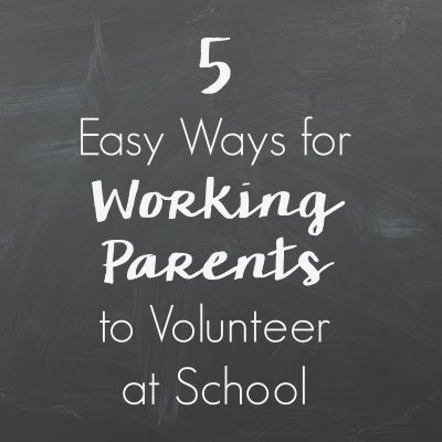5 Easy Ways for Working Parents to Volunteer at School