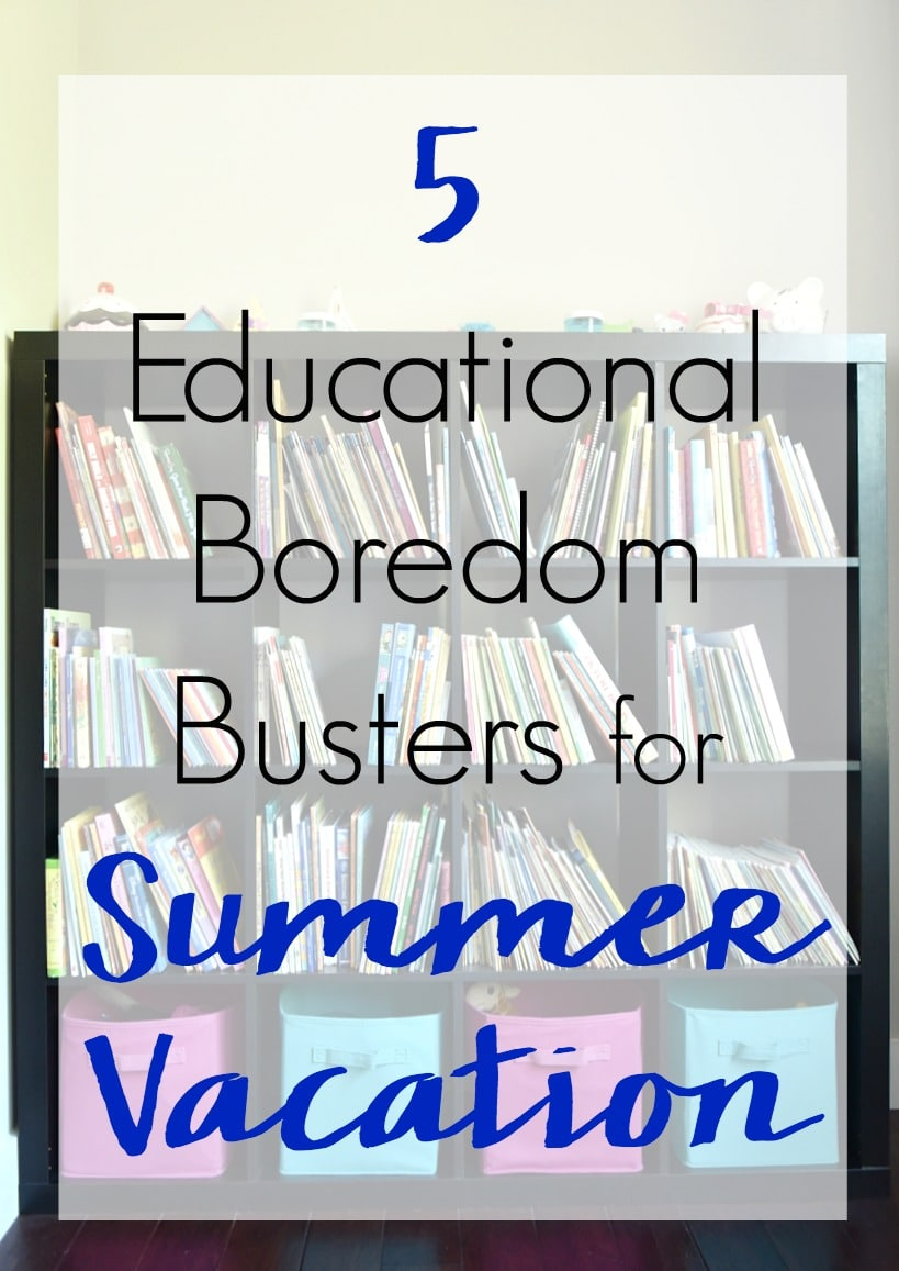 These 5 Educational Boredom Busters for Summer Vacation are great ideas to keep kids from fighting and be prepped for the next school year!