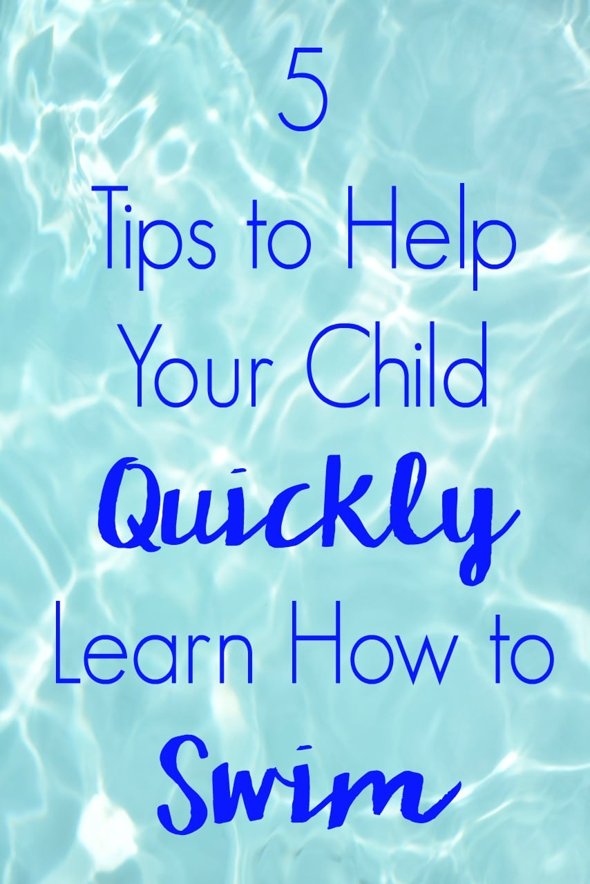 Accidents can happen in a blink. There's not time like the present to Help Your Child Quickly Learn How to Swim. These 5 tips will show you how!