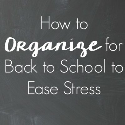 How to Organize for Back to School to Ease Stress