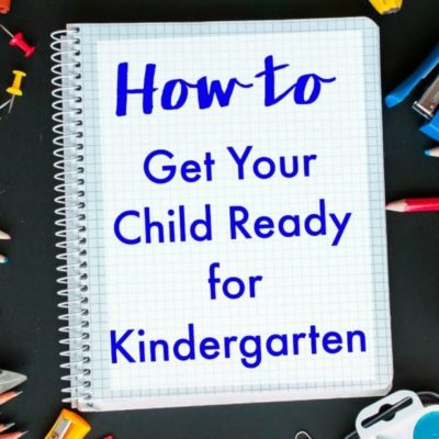 Wondering How to Get My Child Ready for Kindergarten…Here's What You Need to Know!