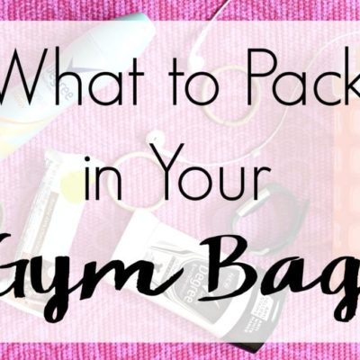 What to Pack in Your Gym Bag