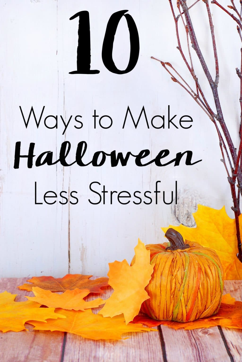 Don't start stressing before the real holiday chaos ensues. Instead, follow these 10 Ways to Make Halloween Less Stressful.