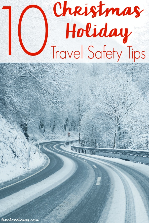 Whether you're driving across town or the opposite side of the country, these 10 Christmas Holiday Travel Safety Tips will help keep you safe!