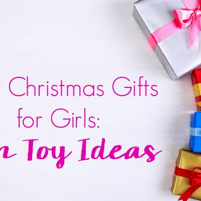 What is the Best Christmas Gift for Girls: 5 Non Toy Ideas