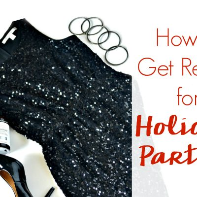How to Get Ready for Holiday Parties