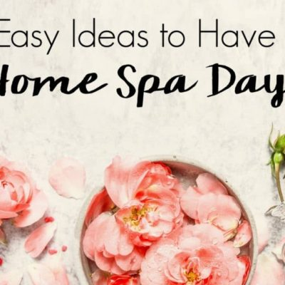 5 Easy Ideas to Have a Home Spa Day