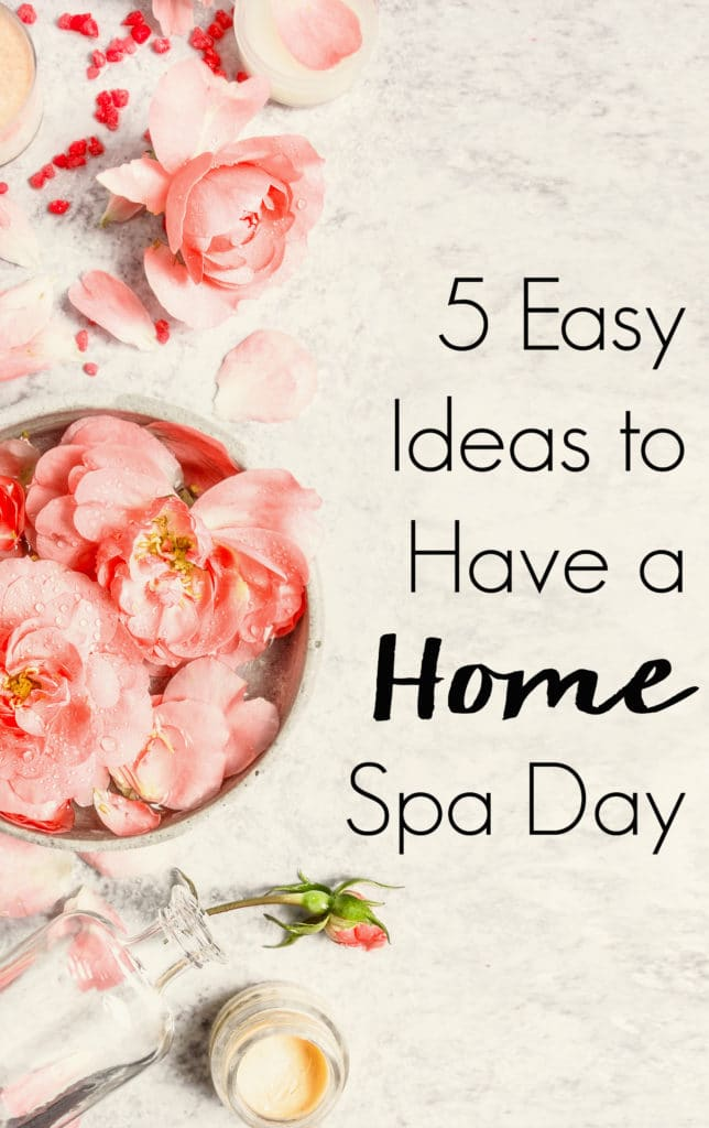 Relax and unwind for less on your own schedule without ever leaving the house with these 5 Easy Ideas to Have a Home Spa Day!