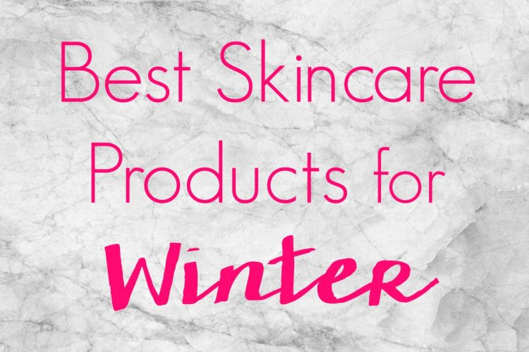 Easy 4 Step Skincare Regimen + the Best Skincare Products for Winter