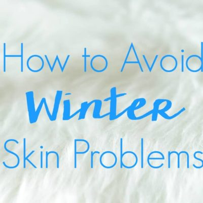 How to Avoid Winter Skin Problems
