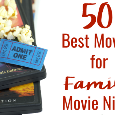 Big List of the 65 Best Movies for Family Movie Night