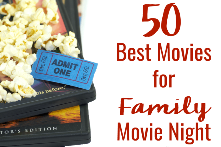 Big List of the 50 Best Movies for Family Movie Night