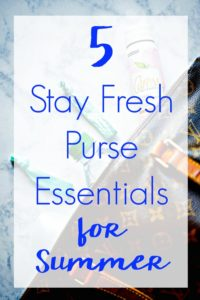 Summer is officially here. Have everything you need to feel confident no matter where the day takes you with these 5 Stay Fresh Purse Essentials for Summer!