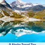 For most people, the decision to visit Alaska is a once in a lifetime trip. Don't start planning before you read these 9 Alaska Travel Tips You Need to Know from a Local!