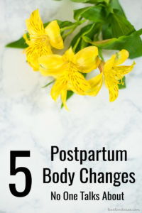 Pregnancy changes your body long after you've delivered. Here are 5 Postpartum Body Changes No One Talks About and how to deal with them confidently!