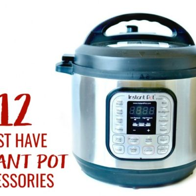 12 Must Have Instant Pot Accessories