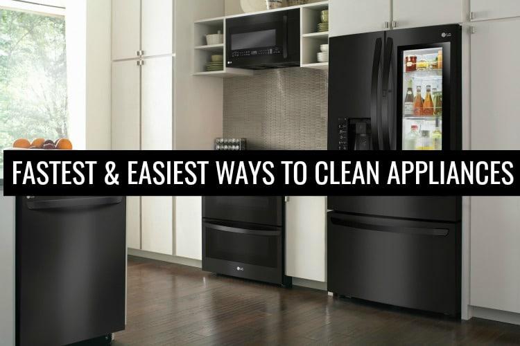 5 Fastest & Easiest Ways to Clean Kitchen Appliances