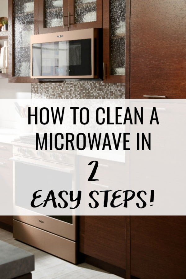 Stop spending time scrubbing your microwave. Learn how to clean a microwave quickly in just two easy steps...no cleaner required! #sponsored #microwave #cleaning #howtoclean #kitchencleaning #cleaningtips #cleaninghacks