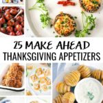 You have enough cooking to do on Thanksgiving Day. This year, start prepping early with these 25 Make Ahead Thanksgiving Appetizer Ideas! #thanksgivingrecipes #thanksgivingfood #thanksgiving #recipes #thanksgivingapps #thanksgivingappetizers #makeaheadrecipes #apptizers #apps