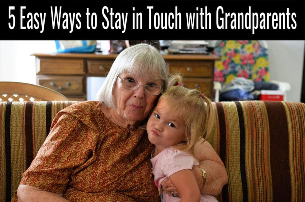 5 Easy Ways to Stay in Touch with Grandparents
