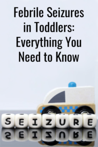 Febrile seizures in toddlers are terrifying. Here's everything you need to know to survive and help your child with febrile seizures,  Plus, learn what the future holds for your child with fever seizures...and it doesn't mean epilepsy.