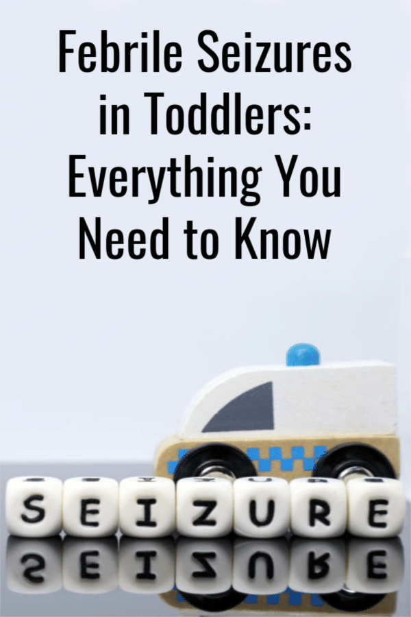 Febrile seizures in toddlers are terrifying. Here's everything you need to know to survive and help your child with febrile seizures. Plus, learn what the future holds for your child with fever seizures...and it doesn't mean epilepsy. #sponsored #seizures #febrileseizures #epilepsy #toddlers #toddlerhealth #childhealth #health #kidshealth #kids #feverseizure #fever #sickness