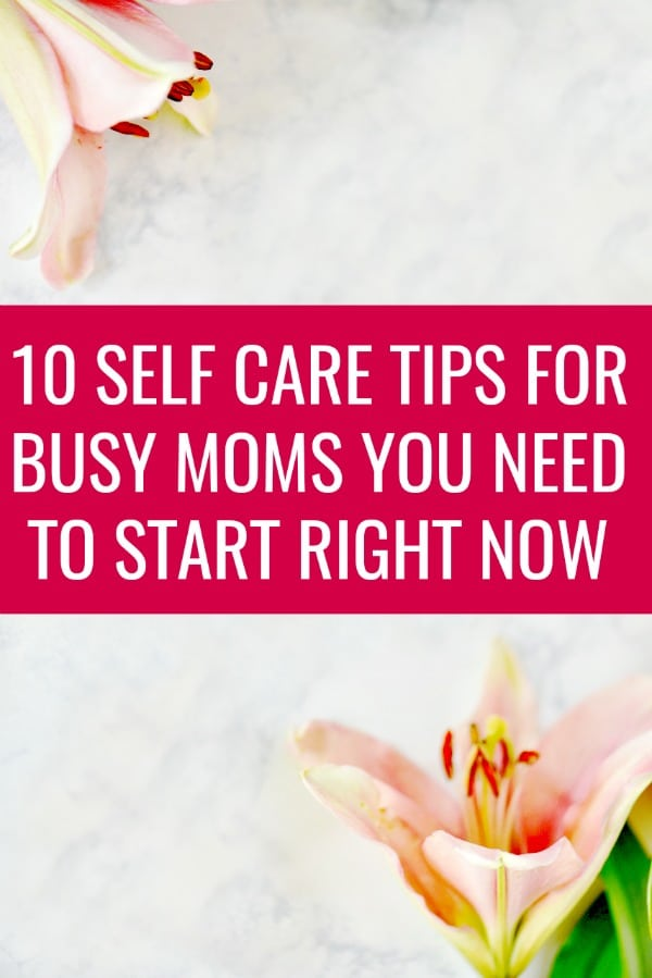 As moms, we do so much every day but it's important that we also take care of ourselves so we can keep taking care of the ones we love. Here are 10 Self Care Tips for Busy Moms You Need to Start Right Now! #caresspamperstexas #sponsored #selfcare #tips #ideas #momlife #momtips #pampering