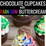Looking for an eye-catching dessert recipe for St Patrick's Day? Check out these Easy Chocolate Cupcakes Recipe from Scratch + Rainbow Buttercream Frosting! #cupcakes #cupcakerecipes #rainbowdesserts #rainbowcupcakes #rainbowrecipes
