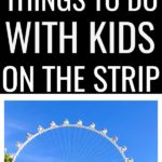 Things to do on the Las Vegas Strip with kids.