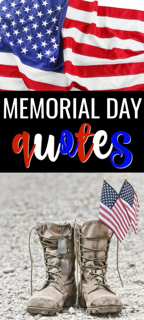 The meaning and significance of Memorial Day often get overlooked. As you enjoy your 3-day weekend, spend time honoring those that lost their lives. Here are some of the Best Patriotic Memorial Day Quotes and Sayings to help you reflect. #memorialday #quotes #quotesandsayings #military