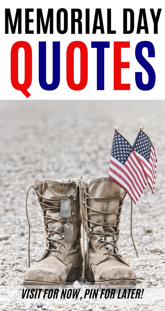 The meaning and significance of Memorial Day often get overlooked. As you enjoy your 3-day weekend, spend time honoring those that lost their lives. Here are some of the Best Patriotic Memorial Day Quotes and Sayings to help you reflect.