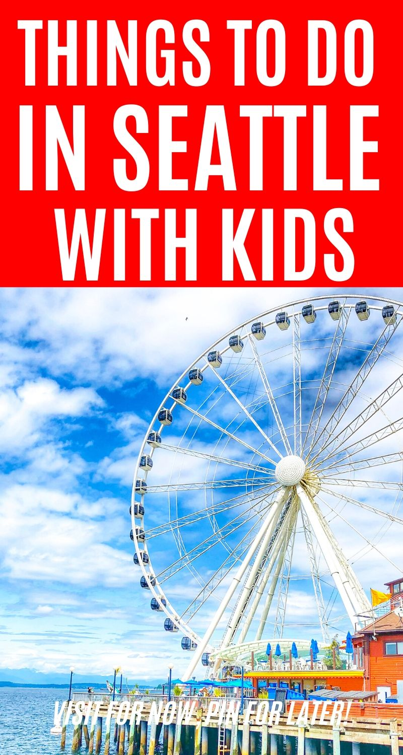 Things to do in Seattle with Kids - top tourist attractions